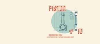 Le Piston #10 c'est maintenant !